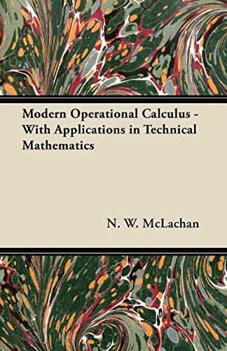 Modern Operational Calculus - With Applications in Technical Mathematics By N. W. McLachan