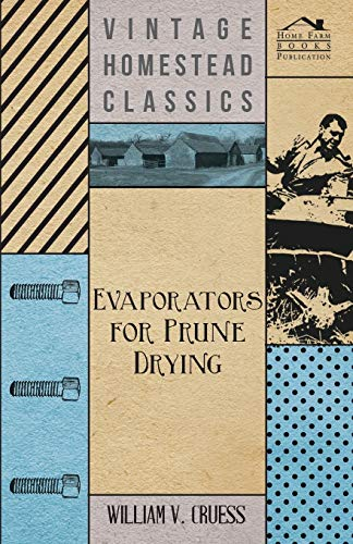 Evaporators for Prune Drying By William V. Cruess