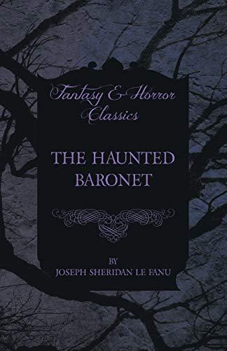The Haunted Baronet By Joseph Sheridan le Fanu
