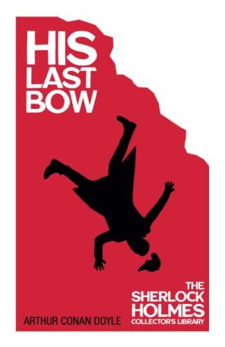 His Last Bow (Sherlock Holmes Series) By Sir Arthur Conan Doyle
