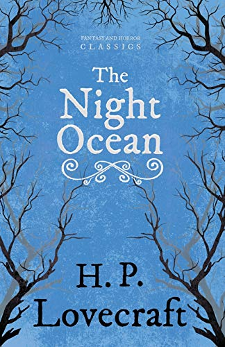 The Night Ocean (Fantasy and Horror Classics) By H. P. Lovecraft