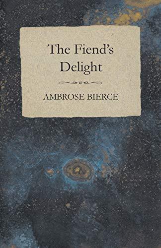 The Fiend's Delight By Ambrose Bierce