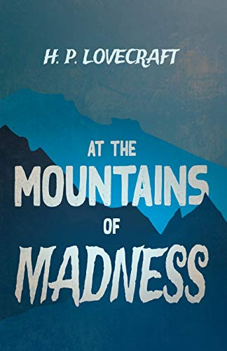 At the Mountains of Madness (Fantasy and Horror Classics) By H. P. Lovecraft