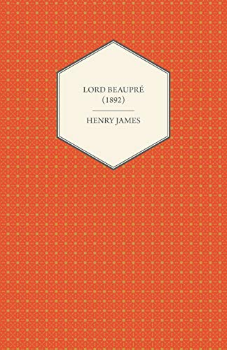 Lord Beaupre (1892) By Henry James