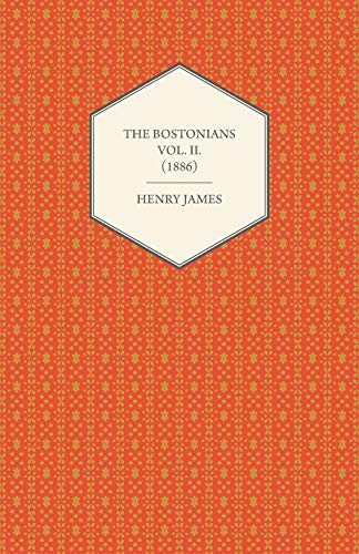 The Bostonians Vol. II. (1886) By Henry James