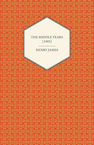 The Middle Years (1893) By Henry James
