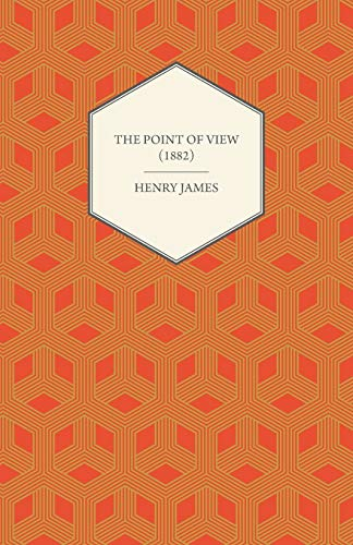 The Point of View (1882) By Henry James