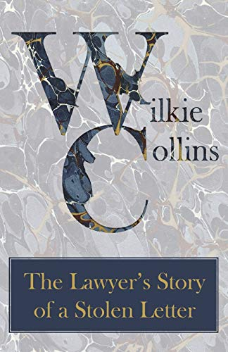 The Lawyer's Story of a Stolen Letter. By Wilkie Collins