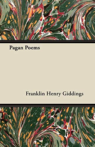 Pagan Poems By Franklin Henry Giddings