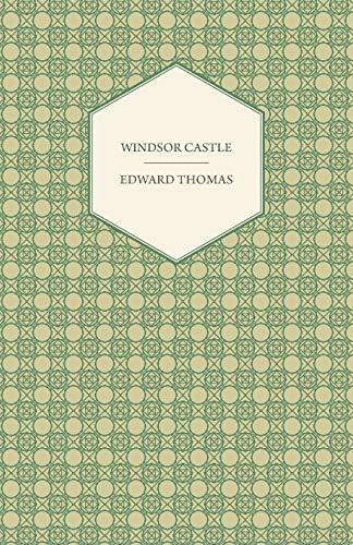 Windsor Castle By Edward Thomas