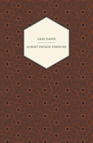 Gray Dawn By Albert Payson Terhune