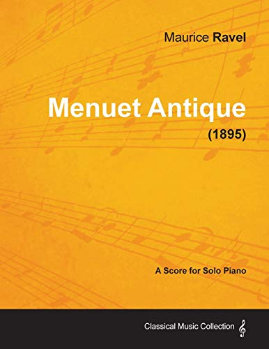 Menuet Antique - A Score for Solo Piano (1895) By Maurice Ravel