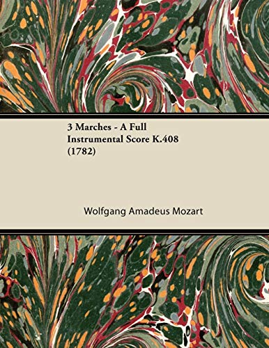 3 Marches - A Full Instrumental Score K.408 (1782) By Wolfgang Amadeus Mozart