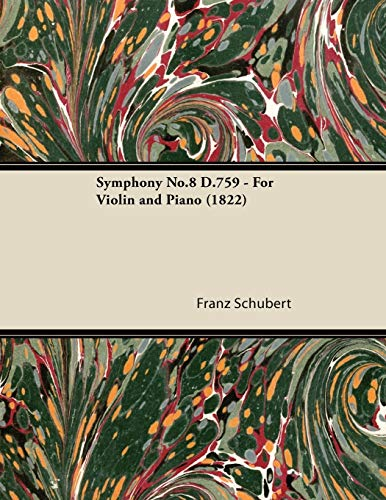 Symphony No.8 D.759 - For Violin and Piano (1822) By Franz Schubert
