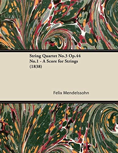 String Quartet No.3 Op.44 No.1 - A Score for Strings (1838) By Felix Mendelssohn