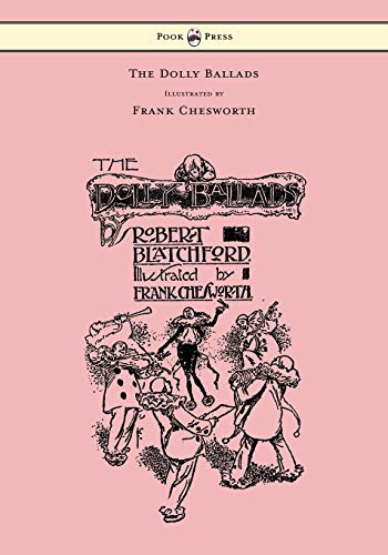 The Dolly Ballads - Illustrated by Frank Chesworth By Robert Blatchford