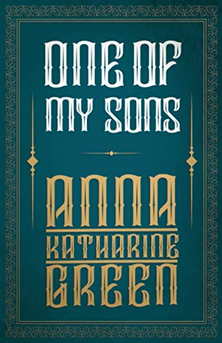 One of My Sons By Anna Katherine Green