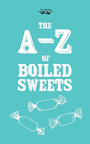The A-Z of Boiled Sweets By Anon.