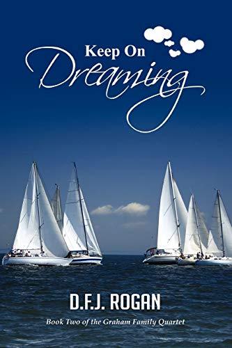 Keep on Dreaming By D F J Rogan