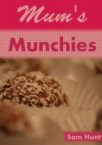 Mums Munchies By Sam Hunt