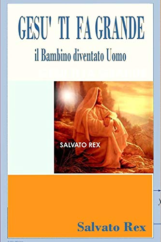 Gesu Ti Fa Grande By SALVATO REX