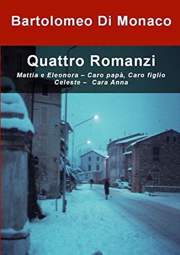 Quattro Romanzi By Bartolomeo Di Monaco
