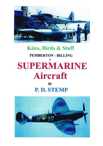 Kites, Birds & Stuff - SUPERMARINE Aircraft By P.D. Stemp