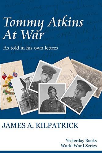 Tommy Atkins at War By James A. Kilpatrick