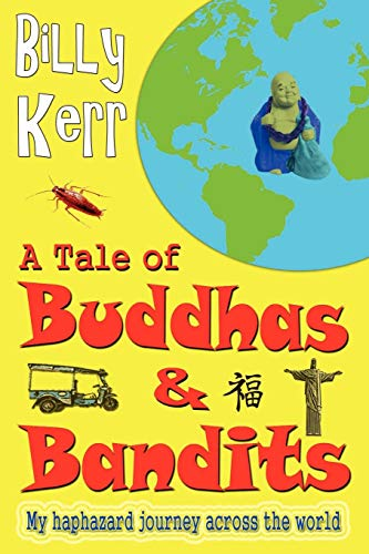 A Tale of Buddhas and Bandits By Billy Kerr
