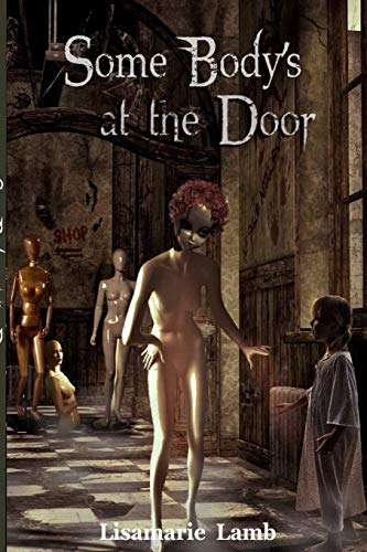 Some Body's At The Door By Lisamarie Lamb