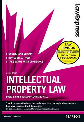 Law Express: Intellectual Property Law (Revision Guide) By David Bainbridge