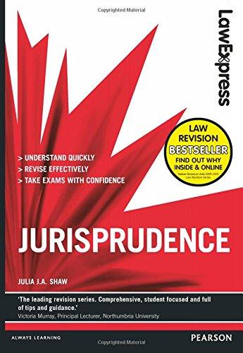 Law Express: Jurisprudence (Revision Guide) By Julia J. A. Shaw
