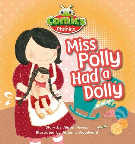 Bug Club Comics for Phonics Reception Phase 2 Set 00 Miss Polly Had A Dolly By Alison Hawes
