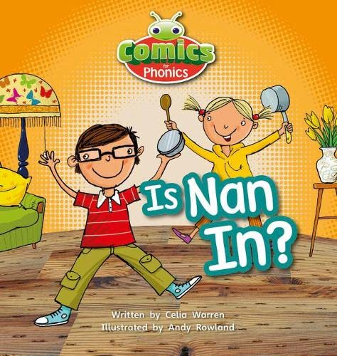 Bug Club Comics for Phonics Reception Phase 2 Set 01-02 Is Nan In? By Celia Warren