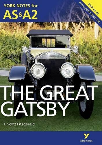 The Great Gatsby: York Notes for AS & A2 by Julian Cowley