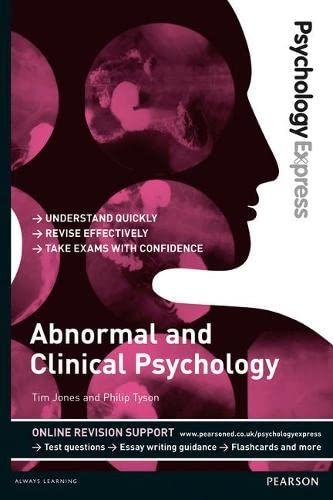 Psychology Express: Abnormal and Clinical Psychology (Undergraduate Revision Guide) by Philip John Tyson