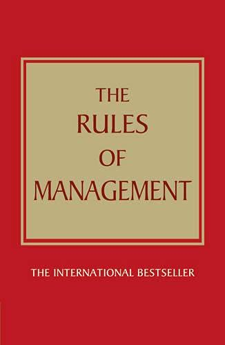 The Rules of Management: A Definitive Code for Managerial Success by Richard Templar