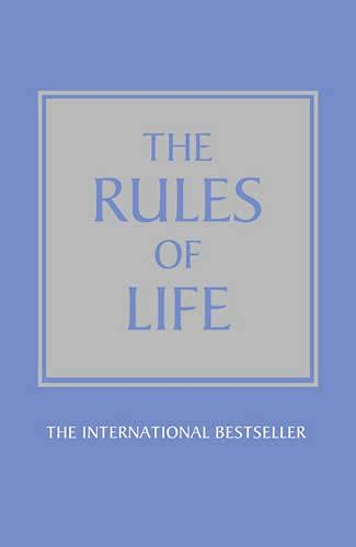The Rules of Life: A Personal Code for Living a Better, Happier, More Successful Kind of Life by Richard Templar