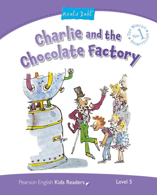 Level 5: Charlie and the Chocolate Factory (Pearson English Kids Readers) By Melanie Williams