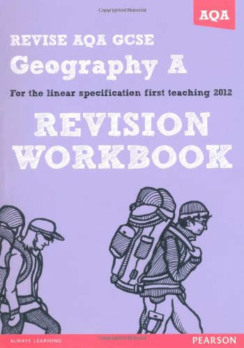 REVISE AQA: GCSE Geography Specification A Revision Workbook (REVISE AQA GCSE Geography08) by Rob Bircher