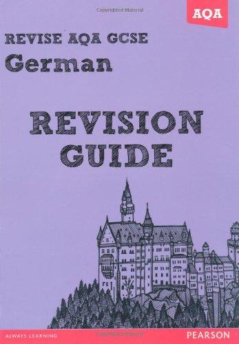 REVISE AQA: GCSE German Revision Guide (REVISE AQA GCSE MFL 09) By Harriette Lanzer