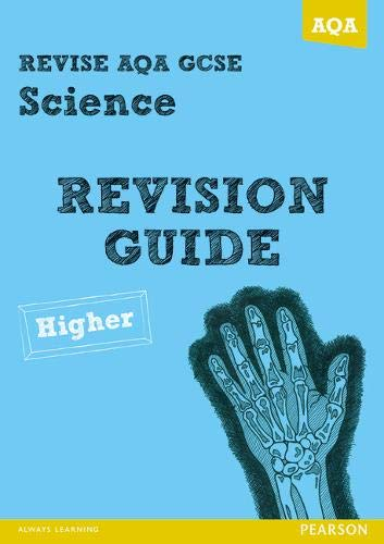 REVISE AQA: GCSE Science A Revision Guide Higher (REVISE AQA GCSE Science 11) By Susan Kearsey