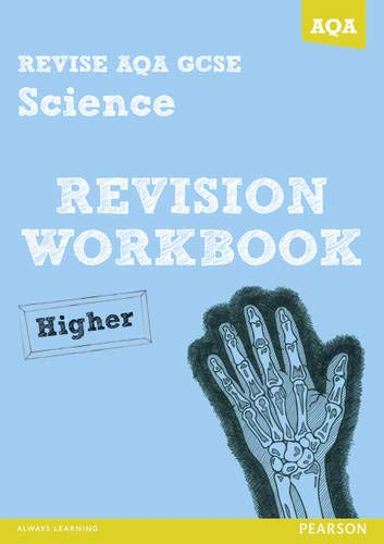 REVISE AQA: GCSE Science A Revision Workbook Higher (REVISE AQA GCSE Science 11) By Iain Brand