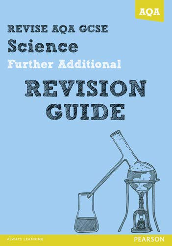 Revise AQA: GCSE Further Additional Science A Revision Guide by Nigel Saunders
