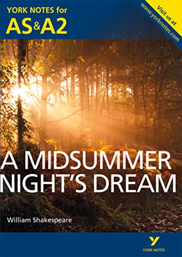 A Midsummer Night's Dream: York Notes for AS & A2 By Michael Sherborne