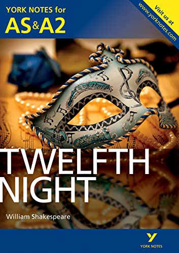 Twelfth Night: York Notes for AS & A2 by Emma Smith