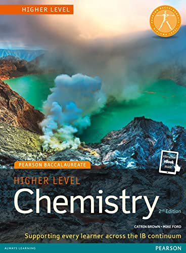 Pearson Baccalaureate Chemistry Higher Level 2nd edition print and online edition for the IB Diploma By Catrin Brown