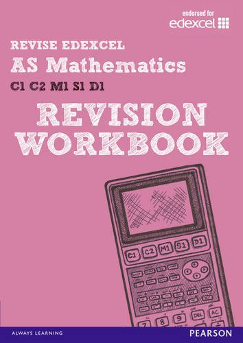 REVISE EDEXCEL: AS Mathematics Revision Workbook by Glyn Payne