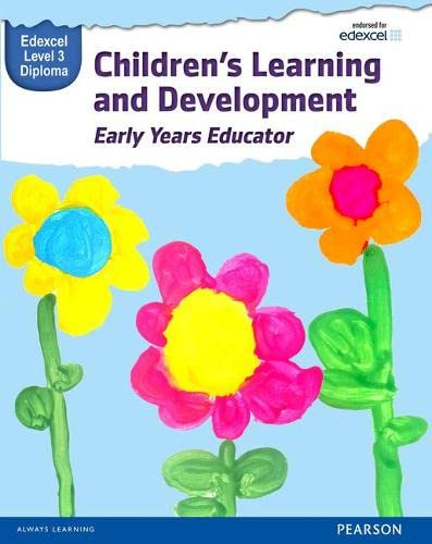 Children's Learning and Development Early Years Educator: Edexcel Level 3 Diploma (WBL L3 Diploma Early Years Educator) By Kate Beith