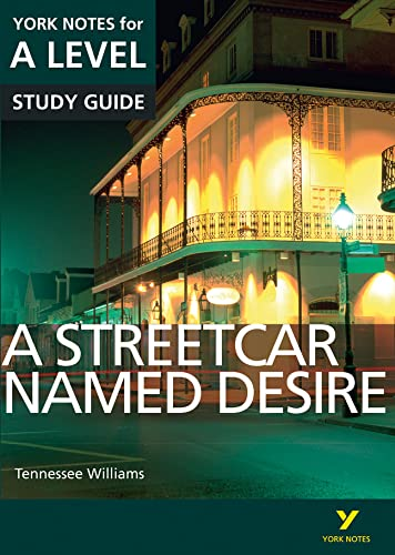 A Streetcar Named Desire: York Notes for A-level (York Notes Advanced) By Hana Sambrook
